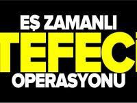 EŞ ZAMANLI TEFECİ OPERASYONU
