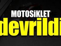 MOTOSİKLET DEVRİLDİ
