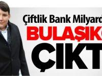 ÇİFTLİK BANK MİLYARDERİ BULAŞIKÇI ÇIKTI