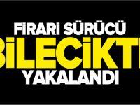 FİRARİ SÜRÜCÜ BİLECİK'TE YAKALANDI
