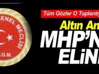 ALTIN ANAHTAR MHP'NİN ELİNDE
