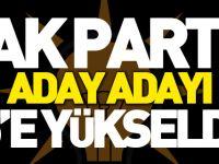 AK PARTİ'NİN ADAY ADAYI 5'E YÜKSELDİ