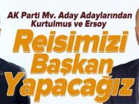 'REİSİMİZİ BAŞKAN YAPACAĞIZ'