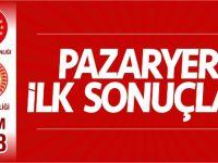 PAZARYERİ İLK SONUÇLAR