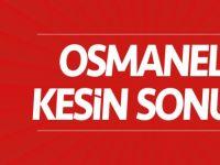 OSMANELİ'DEN KESİN SONUÇLAR