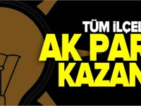 TÜM İLÇELERDE AK PARTİ KAZANDI