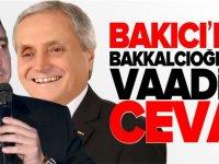 BAKICI'DAN BAKKALCIOĞLU'NUN VAADİNE CEVAP