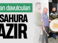 RAMAZAN DAVULCULARI İLK SAHURA HAZIR