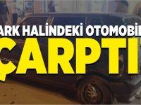 PARK HALİNDEKİ OTOMOBİLE ÇARPTI