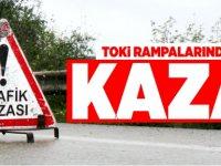 TOKİ RAMPALARINDA KAZA