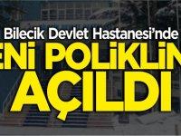 BİLECİK DEVLET HASTANESİ'NDE YENİ POLİKLİNİK AÇILDI