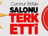 CUMHUR İTTİFAKI SALONU TERK ETTİ