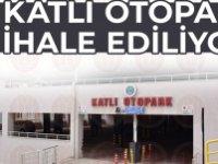 KATLI OTOPARK İHALEYE ÇIKIYOR