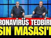 KORONAVİRÜS TEDBİRLERİ BASIN MASASI'NDA